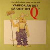 Varför är det så ont om Q - Hans Alfredson