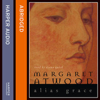 margaret atwoods alias grace essay Margaret atwood turns to short fiction for the first time since her 2006 collection, moral disorder, with nine tales of acute psychological insight and turbulent relationships bringing to mind her award-winning 1996 novel, alias grace.