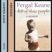 All of These People - A Memoir - Fergal Keane