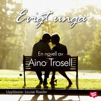 Evigt unga - Aino Trosell