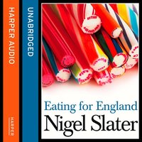 Eating for England - Nigel Slater