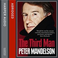 The Third Man - Life at the Heart of New Labour - Peter Mandelson