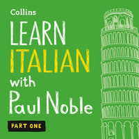 Learn Italian with Paul Noble - Part 1 - Italian made easy with your personal language coach - Paul Noble