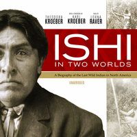 Ishi in Two Worlds - Theodora Kroeber, Karl Kroeber