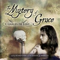 The Mystery of Grace - Charles de Lint