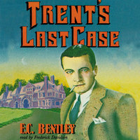 Trent's Last Case - E.C. Bentley