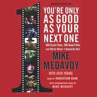 You're Only as Good as Your Next One - Mike Medavoy,Josh Young