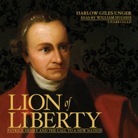 Lion of Liberty - Harlow Giles Unger