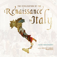 The Civilization of the Renaissance in Italy - Jacob Burckhardt