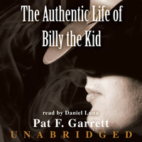 The Authentic Life of Billy the Kid - Pat F. Garrett