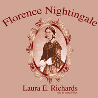 Florence Nightingale - Laura E. Richards