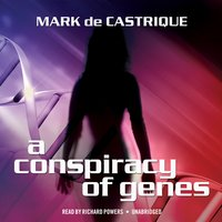 A Conspiracy of Genes - Mark de Castrique