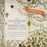 The Civilization of the Middle Ages - Norman F. Cantor