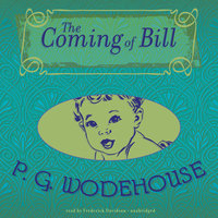 The Coming of Bill - P.G. Wodehouse