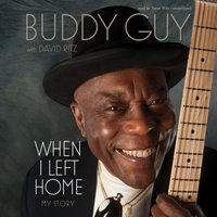 When I Left Home - Buddy Guy,David Ritz