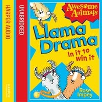 Llama Drama - In It To Win It! - Awesome Animals - Rose Impey