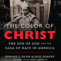 The Color of Christ - Paul Harvey,Edward J. Blum