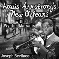 Louis Armstrong's New Orleans with Wynton Marsalis - Joe Bevilacqua