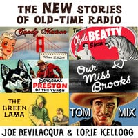 The New Stories of OldTime Radio - Joe Bevilacqua