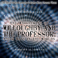 The Whithering of Willoughby and the Professor - Their Ways in the Worlds - Joe Bevilacqua