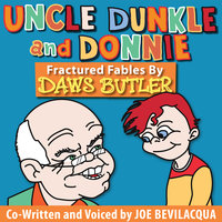 Uncle Dunkle and Donnie - Daws Butler, Joe Bevilacqua