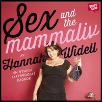 Sex and the mammaliv - Hannah Widell