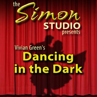 Simon Studio Presents - Dancing in the Dark - Vivian Green