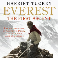 Everest - The First Ascent - Harriet Tuckey