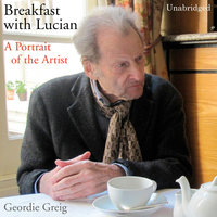 Breakfast with Lucian - Geordie Greig