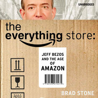 The Everything Store - Jeff Bezos and the Age of Amazon - Brad Stone