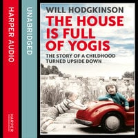 The House is Full of Yogis - Will Hodgkinson