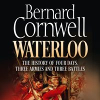 Waterloo - The History of Four Days, Three Armies and Three Battles - Bernard Cornwell