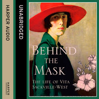Behind the Mask - The Life of Vita Sackville-West - Matthew Dennison