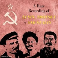 A Rare Recording of Lenin, Trotsky and Stalin - Trotsky,Lenin,Stalin