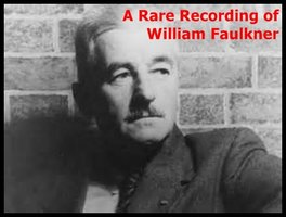 A Rare Recording of William Faulkner - William Faulkner