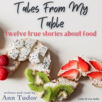 Tales From My Table - Ann Tudor