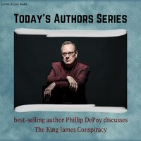 "Today's Authors Series: Phillip DePoy Discusses ""The King James Conspiracy"" - Phillip DePoy"