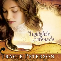 Twilights Serenade - Tracie Peterson