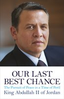 Our Last Best Chance - King Abdullah