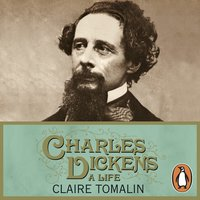 Charles Dickens - Claire Tomalin