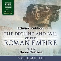 The Decline and Fall of the Roman Empire, Volume III - Edward Gibbon