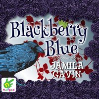 Blackberry Blue - Jamila Gavin