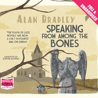 Speaking From Among the Bones - Alan Bradley