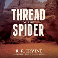 Thread of the Spider - R. R. Irvine