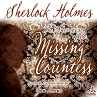 Sherlock Holmes and the Adventure of the Missing Countess - Jon Koons