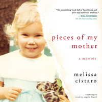 Pieces of My Mother - Melissa Cistaro