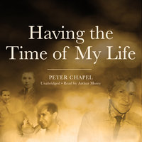 Having the Time of My Life - Peter Chapel