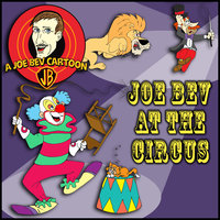 Joe Bev Joins the Circus - Various Authors