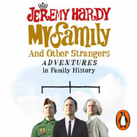 My Family and Other Strangers - Jeremy Hardy