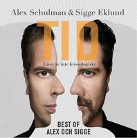 Tid - Best of Alex och Sigges podcast - Sigge Eklund, Alex Schulman